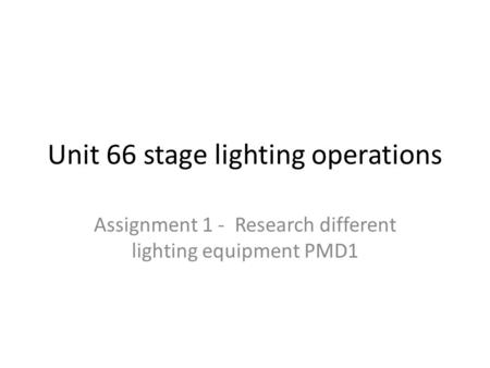 Unit 66 stage lighting operations