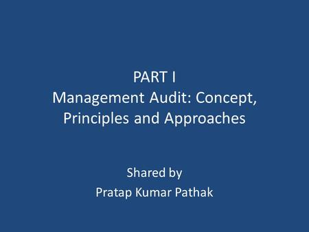 PART I Management Audit: Concept, Principles and Approaches