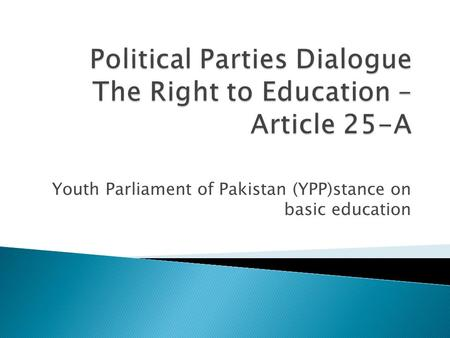 Youth Parliament of Pakistan (YPP)stance on basic education.