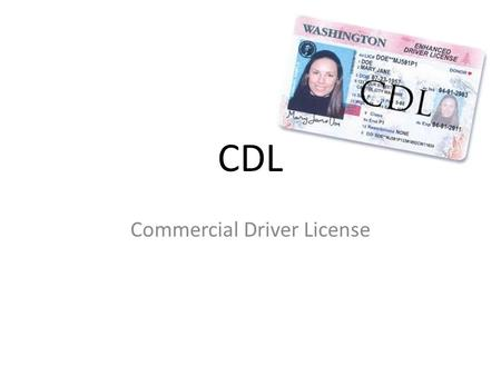 CDL Commercial Driver License. Types of CDL There are three types of CDL classes the C class, B class, A class. A class: can drive tractor trailers and.