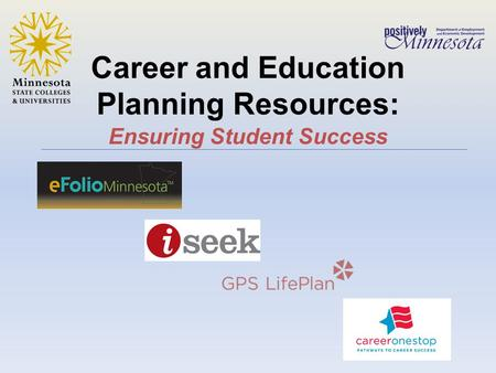 Career and Education Planning Resources: Ensuring Student Success.