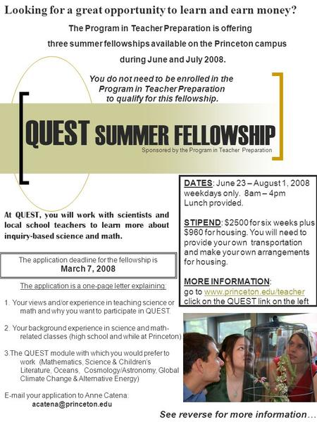 QUEST SUMMER FELLOWSHIP The application is a one-page letter explaining: 1. Your views and/or experience in teaching science or math and why you want to.