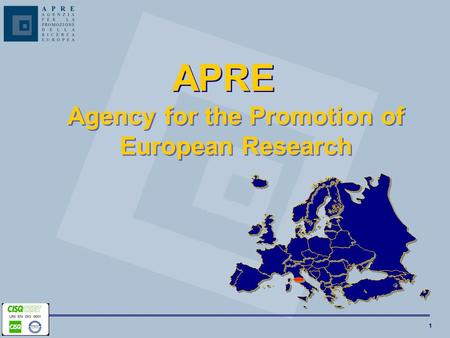 1 Agency for the Promotion of European Research APRE.