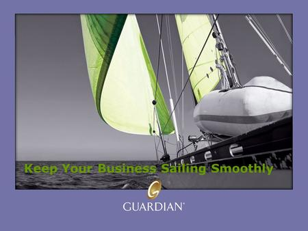 Keep Your Business Sailing Smoothly. What Makes Your Lifestyle Possible? In the Short Term:  Your business What would happen if you became too sick or.