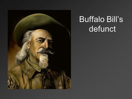 Buffalo Bill's defunct