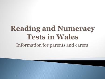 Information for parents and carers.  Teachers in all schools have the same information on the reading and numeracy skills of their pupils  Picture of.