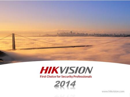 First Choice for Security Professionals www.hikvision.com.