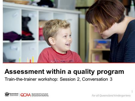 Assessment within a quality program Train-the-trainer workshop: Session 2, Conversation 3 14873.