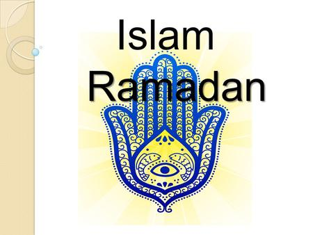 Islam Islam Ramadan. Ramadan Learning Objective: To understand the importance of Ramadan for Muslims.