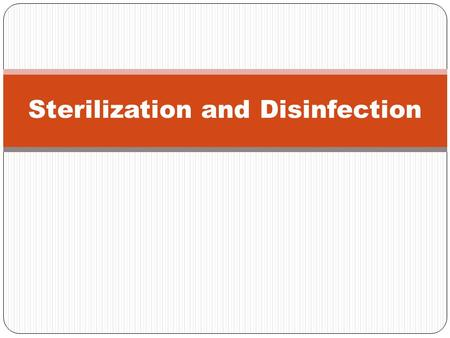 Sterilization and Disinfection. Moist Heat:  Moist heat may be used in three forms to achieve microbial inactivation: 1. Autoclave (At temperature above100oC).