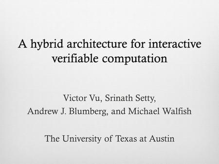 A hybrid architecture for interactive verifiable computation