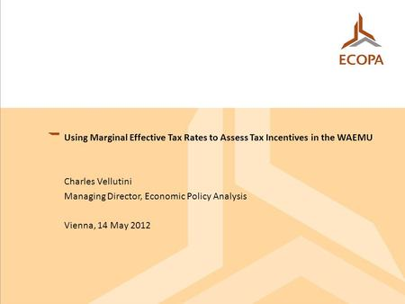 OSCARO.COM : DATA MINING ET STRATEGIE DE TARIFICATION 1 Using Marginal Effective Tax Rates to Assess Tax Incentives in the WAEMU Charles Vellutini Managing.