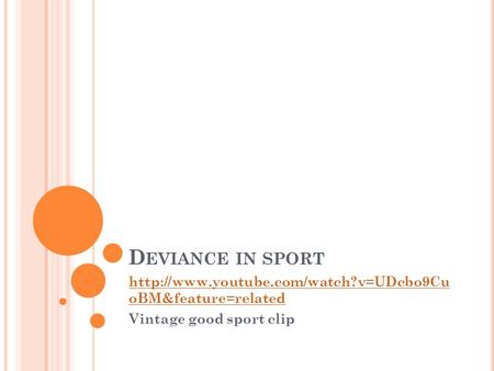 D EVIANCE IN SPORT  oBM&feature=related Vintage good sport clip.