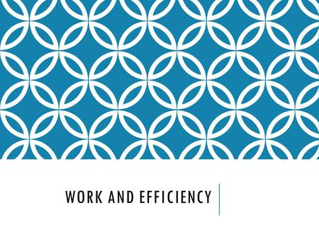 WORK AND EFFICIENCY. WHAT IS WORK? Definition:  The use of force to move an object Not all force used to move an object does work The force must be applied.
