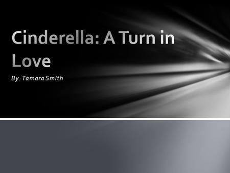 Cinderella: A Turn in Love