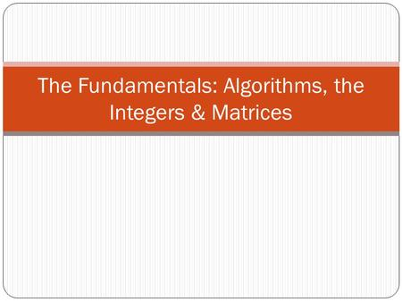 The Fundamentals: Algorithms, the Integers & Matrices.