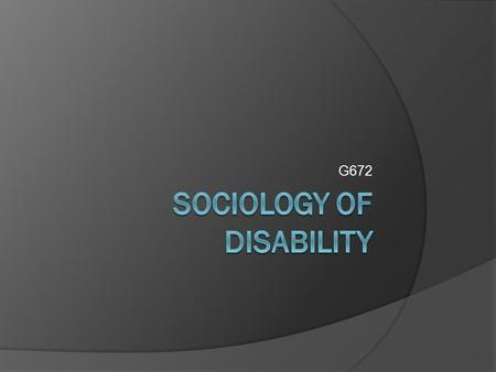 G672. Which of the following do you consider to be disabled? 2. 1. 3. 4. 5. 6.