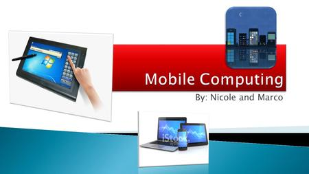 By: Nicole and Marco.  What Is Mobile Computing?  Devices & Operating Systems  Mobile Phones  Facebook & Microsoft  Process Before/Without MC  Process.
