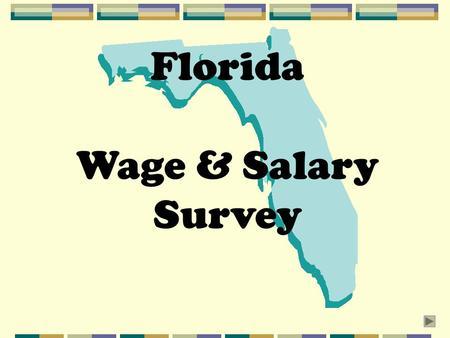 Florida Wage & Salary Survey. Why are salary surveys used and why should I participate? This is a question that is frequently asked. But before you decide.