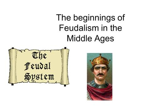 The beginnings of Feudalism in the Middle Ages. The year is 1066…a couple of years before Mrs. Harrah was born. There's a war going on in London, England.