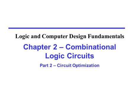 Overview Part 2 – Circuit Optimization 2-4 Two-Level Optimization