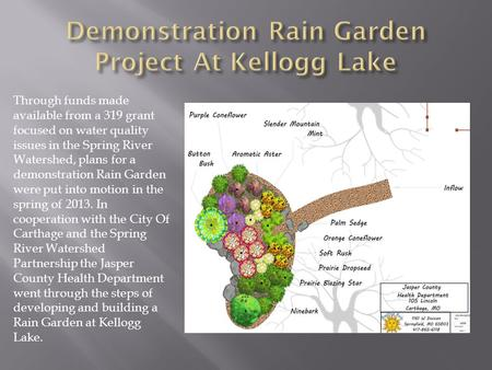 Through funds made available from a 319 grant focused on water quality issues in the Spring River Watershed, plans for a demonstration Rain Garden were.
