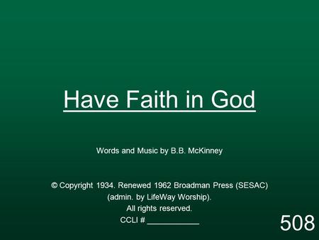 Have Faith in God 508 Words and Music by B.B. McKinney