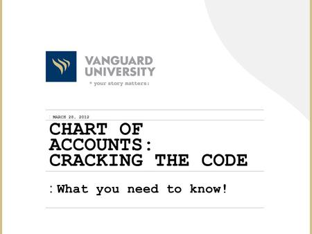 :MARCH 28, 2012 :What you need to know! CHART OF ACCOUNTS: CRACKING THE CODE.