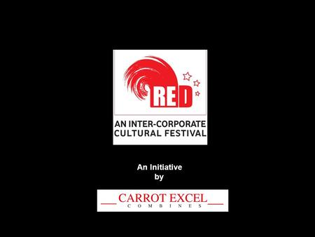 An Initiative by. Welcome to RED!!! A High profile competition featuring excellent teams from across Corporates within the Chennai region Well featured.