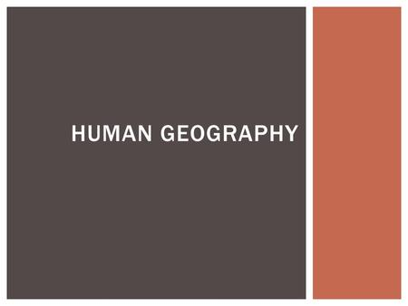 HUMAN GEOGRAPHY.  RURAL OR URBAN?  Rural – the countryside. These people generally work as farmers, livestock herders, or village craftsmen.  Usually.