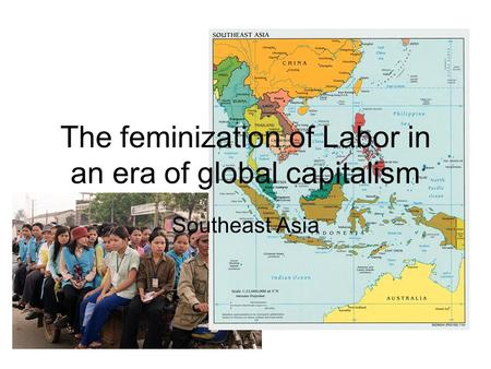 The feminization of Labor in an era of global capitalism