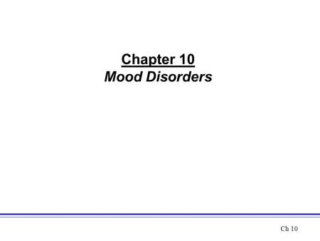 Chapter 10 Mood Disorders