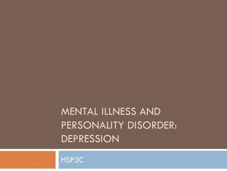 MENTAL ILLNESS AND PERSONALITY DISORDER: DEPRESSION HSP3C.