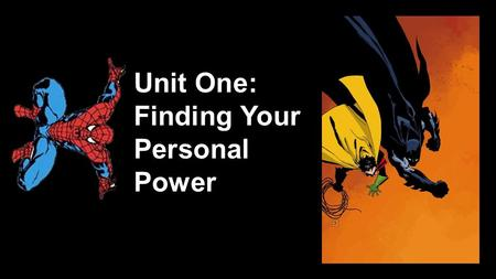"Unit One: Finding Your Personal Power. David Bowie ""We can be heroes, just for one day"""