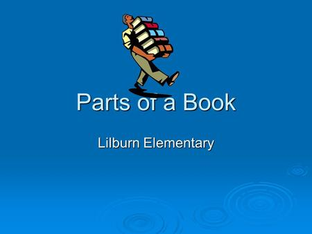 Parts of a Book Lilburn Elementary.