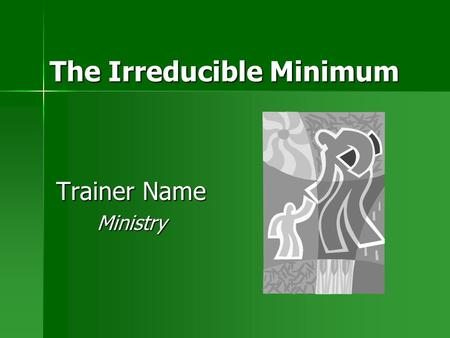 "The Irreducible Minimum Trainer Name Ministry. 2 Role Play ""The Evangelist"""