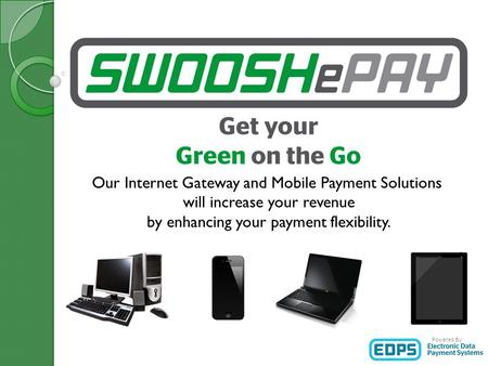 Our Internet Gateway and Mobile Payment Solutions will increase your revenue by enhancing your payment flexibility. Powered By.