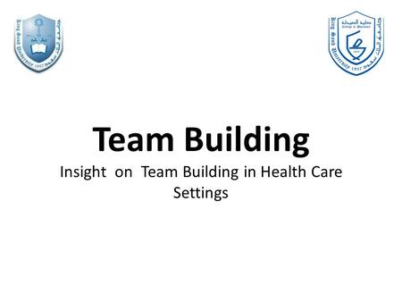 Team Building Insight on Team Building in Health Care Settings.