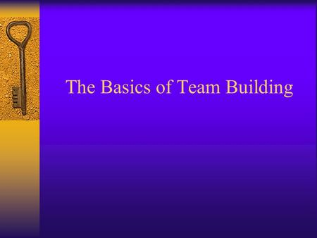 The Basics of Team Building. What is A TEAM?  A Group of People Working Towards a Common Goal.