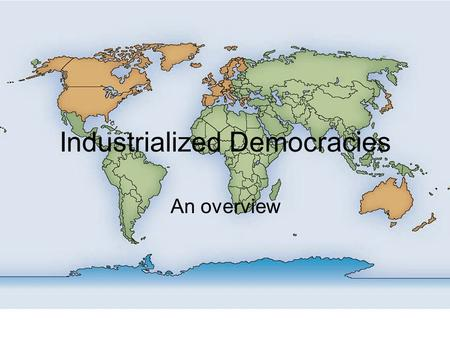 Industrialized Democracies An overview. Political system Inputs –types: support & demands –channels: interest groups and parties Decision making –institutions.