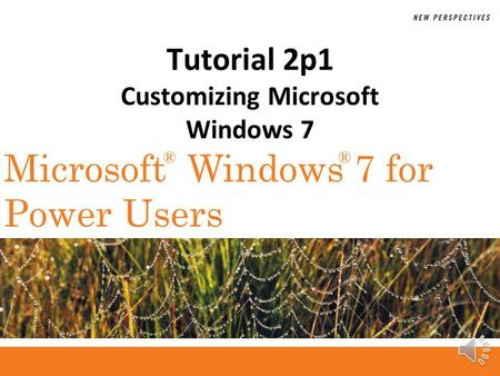 ®® Microsoft Windows 7 for Power Users Tutorial 2p1 Customizing Microsoft Windows 7.