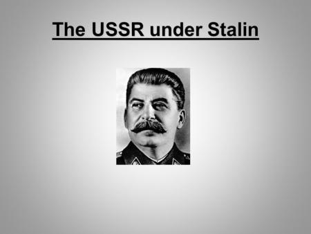 The USSR under Stalin. Power struggle 1924 - 27 Lenin had not appointed a successor, but adviced other members of the Politburo to remove Stalin from.