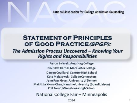1 Statement of Principles of Good Practice (SPGP): The Admission Process Uncovered – Knowing Your Rights and Responsibilities Aaron Salasek, Augsburg College.