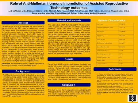 Role of Anti-Mullerian hormone in prediction of Assisted Reproductive Technology outcomes Leili Safdarian M.D. Khadigeh Khosravi M.D. Marzieh Agha Hosseini.