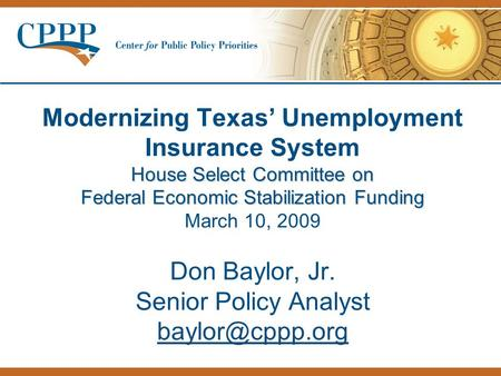 House Select Committee on Federal Economic Stabilization Funding Modernizing Texas' Unemployment Insurance System House Select Committee on Federal Economic.
