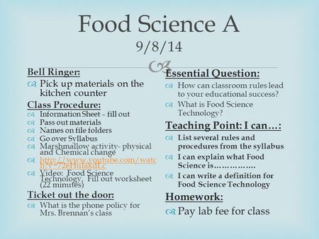  Food Science A 9/8/14 Bell Ringer:  Pick up materials on the kitchen counter Class Procedure:  Information Sheet – fill out  Pass out materials 