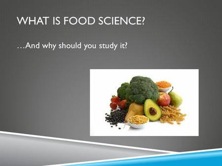 What is Food Science? …And why should you study it?