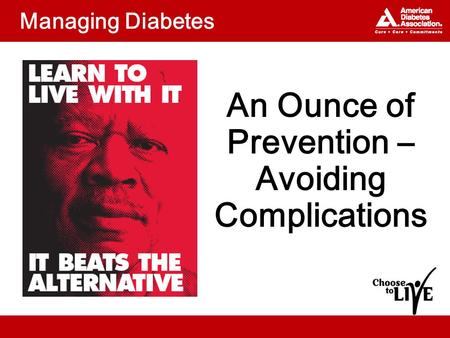 Managing Diabetes An Ounce of Prevention – Avoiding Complications.