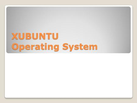 XUBUNTU Operating System. PC system Information XUBUNTU main page.