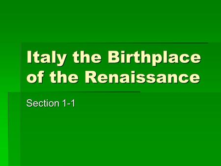 Italy the Birthplace of the Renaissance